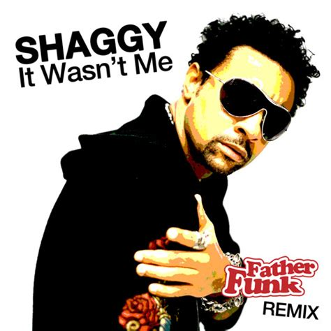 Shaggy - It Wasn't Me (Father Funk Remix) [FREE DOWNLOAD